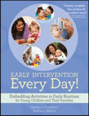Early Intervention Every Day!: Embedding Activities in Daily Routines for Young Children and Their Families (Paperback)