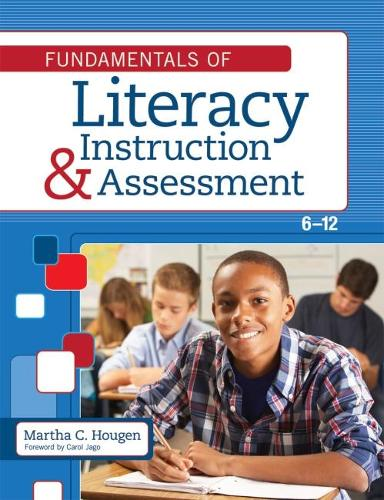 Fundamentals of Literacy Instruction & Assessment, 6-12 (Hardback)
