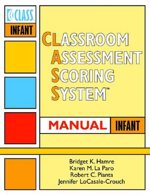 Classroom Assessment Scoring System (CLASS): Manual, Infant (Spiral bound)