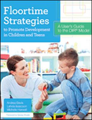 Floortime Strategies to Promote Development in Children and Teens: A User's Guide to the DIR (R) Model (Paperback)
