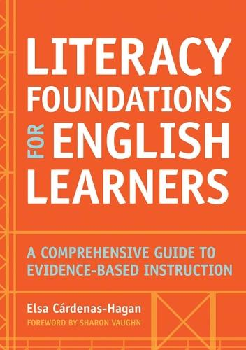 Literacy Foundations for English Learners: A Comprehensive Guide to Evidence-Based Instruction (Paperback)