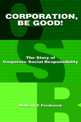 Corporation Be Good! the Story of Corporate Social Responsibility (Paperback)
