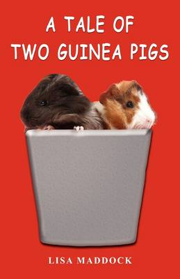 A Tale of Two Guinea Pigs (Paperback)