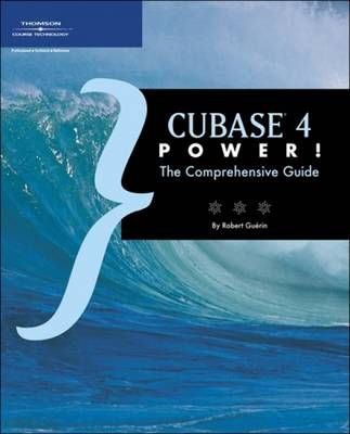Cubase 4 Power!: The Comprehensive Guide (Paperback)