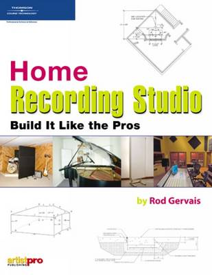 Home Recording Studio: Build it Like the Pros (Paperback)