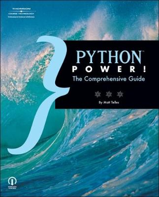 Python Power!: The Comprehensive Guide (Paperback)