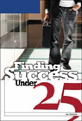 Finding Success Under 25 (Paperback)