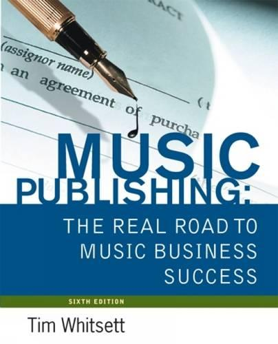 Music Publishing: The Real Road to Music Business Success (Paperback)