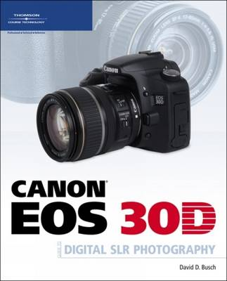 Canon EOS 30D Guide to Digital SLR Photography (Paperback)