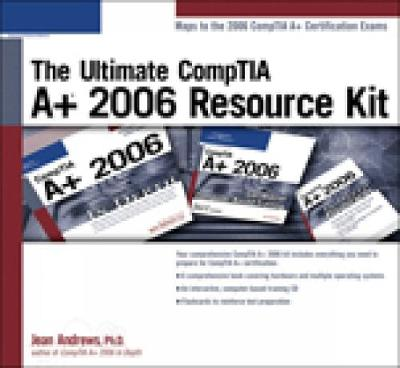 The The Ultimate CompTIA A+ 2006 Resource Kit: The Ultimate CompTIA A+ 2006 Resource Kit 2006 Resource Kit