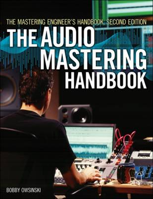 The Bobby Owinski: The Audio Mastering Handbook (Paperback)