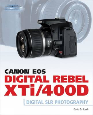 Canon Eos Digital Rebel Xti/400d Guide to Digital SLR Photography (Paperback)