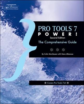 Pro Tools 7 Power: The Comprehensive Guide