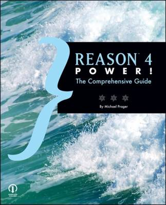 Reason 4 Power!: The Comprehensive Guide (Paperback)