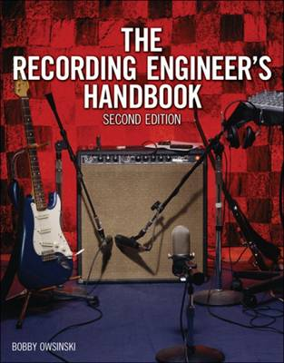 The Bobby Owsinski: The Recording Engineer's Handbook (Paperback)