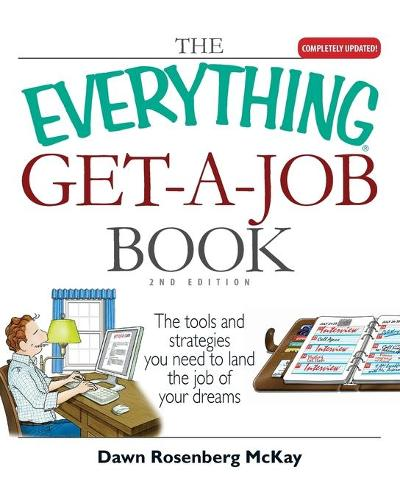 The Everything Get-A-Job Book: The Tools and Strategies You Need to Land the Job of Your Dreams - Everything (School & Careers) (Paperback)