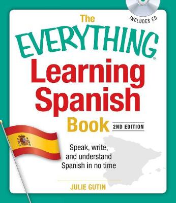 The Everything Learning Spanish Book with CD: Speak, Write, and Understand Basic Spanish in No Time - Everything (R) (Paperback)