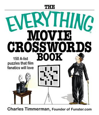 The Everything Movie Crosswords Book: 150 A-List Puzzles That Film Fanatics Will Love (Paperback)