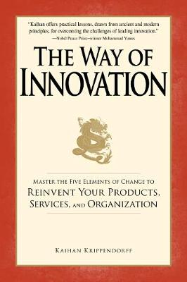 The Way of Innovation: Master the Five Elements of Change to Reinvent Your Products, Services, and Organization (Paperback)