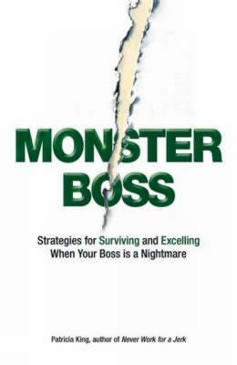 Monster Boss: Strategies for Surviving and Excelling When Your Boss is a Nightmare (Paperback)