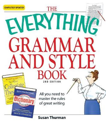 The Everything Grammar and Style Book: All you need to master the rules of great writing - Everything (R) (Paperback)