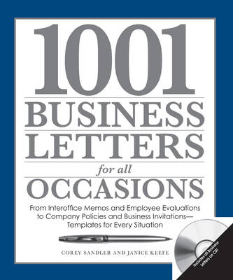 1001 Business Letters for All Occasions: From Interoffice Memos and Employee Evaluations to Company Policies and Business Invitations - Templates for Every Situation (Paperback)