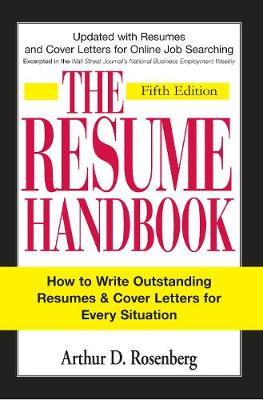 The Resume Handbook: How to Write Outstanding Resumes and Cover Letters for Every Situation (Paperback)