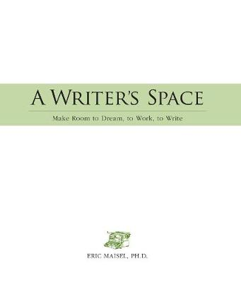 A Writer's Space: Make room to dream, to work, to write (Paperback)