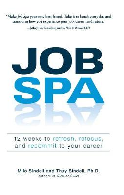 Job Spa: 12 Weeks to Refresh, Refocus, and Recommit to Your Career (Paperback)