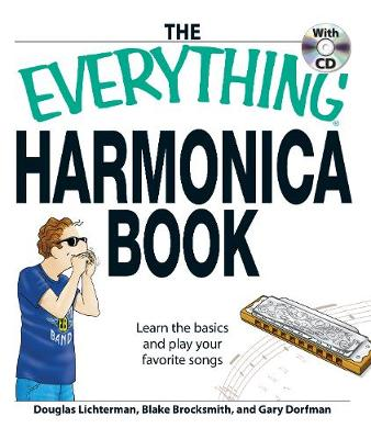 The Everything Harmonica Book: Learn the basics and play your favorite songs - Everything (R) (Paperback)