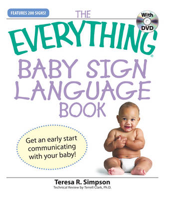 """The """"Everything"""" Baby Sign Language Book: Get an Early Start Communicating with Your Baby! - Everything (Paperback)"""