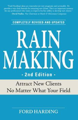 Rain Making: Attract New Clients No Matter What Your Field (Paperback)