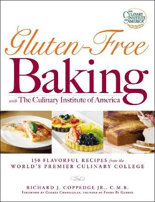 Gluten-Free Baking with The Culinary Institute of America: 150 Flavorful Recipes from the World's Premier Culinary College (Paperback)