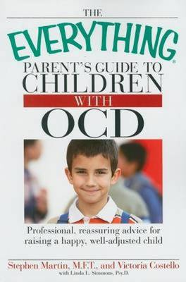 """The """"Everything"""" Parent's Guide to Children with OCD: Professional, Reassuring Advice for Raising a Happy, Well-Adjusted Child - Everything (Paperback)"""