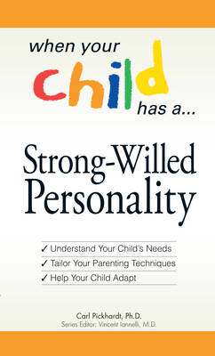 Strong-Willed Personality: Understand How Your Child is Different, Tailor Your Parenting Techniques, and Enjoy Your Time with Your Child - When Your Child Has a.... (Paperback)