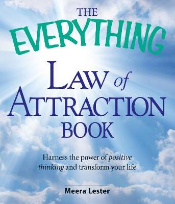 The Everything Law of Attraction Book: Harness the power of positive thinking and transform your life - Everything (R) (Paperback)