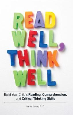 Read Well, Think Well: Build Your Child's Reading, Comprehension, and Critical Thinking Skills (Paperback)