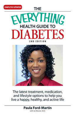 "The ""Everything"" Health Guide to Diabetes: The Latest Treatment, Medication, and Lifestyle Options to Help You Live a Happy, Healthy, and Active Life (Paperback)"
