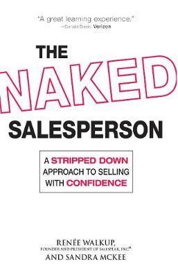 The Naked Salesperson: A Stripped Down Approach to Selling with Confidence (Paperback)
