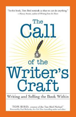 The Call of the Writer's Craft: Writing and Selling the Book Within (Paperback)