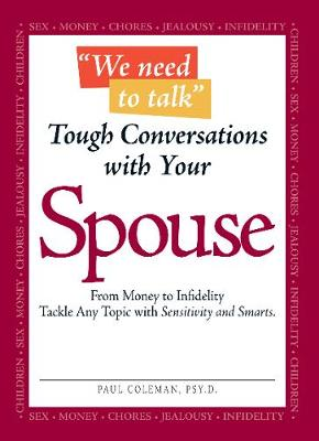 We Need to Talk - Tough Conversations With Your Spouse: From Money to Infidelity Tackle Any Topic with Sensitivity and Smarts (Paperback)