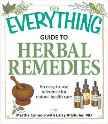 """""""Everything"""" Herbal Remedies Book: An Easy-to-Use Reference for Natural Health Care - Everything (Paperback)"""