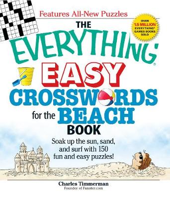 The Everything Easy Crosswords for the Beach: Soak up the sun, sand, and surf with 150 fun and easy puzzles! - Everything (R) (Paperback)