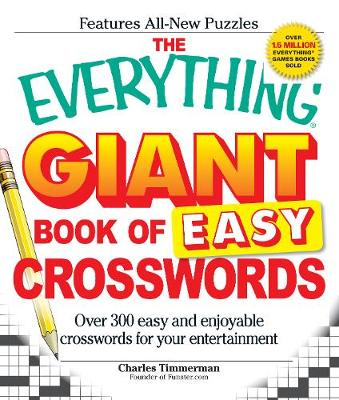 The Everything Giant Book of Easy Crosswords: Over 300 easy and enjoyable crosswords for your entertainment - Everything (R) (Paperback)