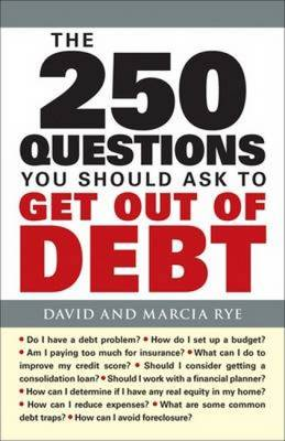 The 250 Questions You Should Ask to Get Out of Debt (Paperback)