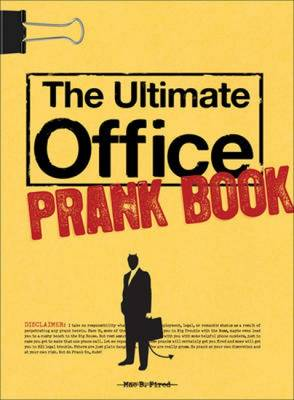 The Ultimate Office Prank Book (Paperback)