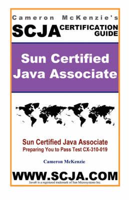 Scja Sun Certified Java Associate Study Guide for Test CX-310-019 (Paperback)