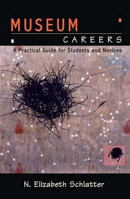 Museum Careers: A Practical Guide for Students and Novices (Hardback)
