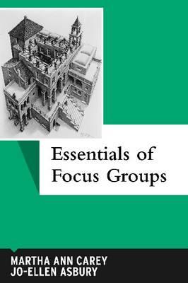 Essentials of Focus Groups - Qualitative Essentials (Hardback)