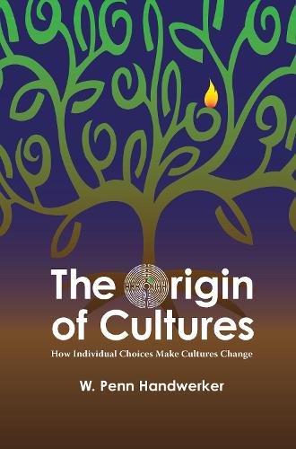 The Origin of Cultures: How Individual Choices Make Cultures Change - Key Questions in Anthropology (Hardback)